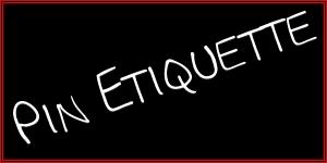 Pin Etiquette
