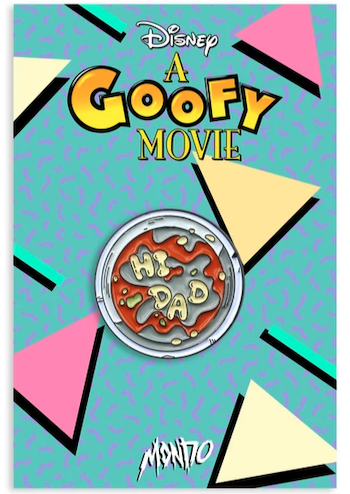 Hi, Dad - A Goofy Movie Mondo Disney Pin
